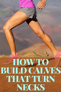 How To Build Awesome Calves