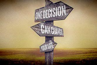 quotes  life changing decisions quotesgram