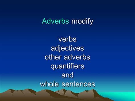 Modified Adjectives And Adverbs by Adverbs Ppt