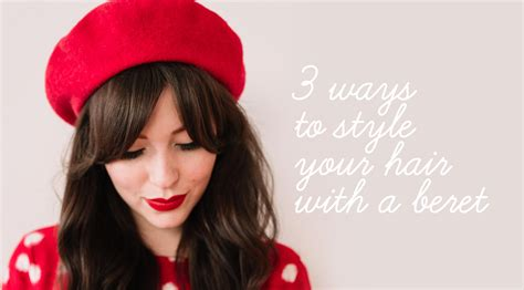 ways to style your hair 3 ways to style your hair with a beret keiko