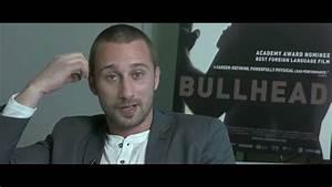 Matthias Schoenaerts talks about Bullhead / Rundskop - YouTube