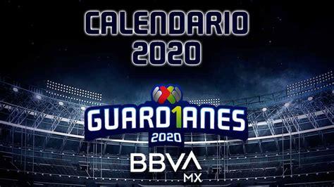 ¡Conoce el calendario del torneo Guard1anes 2020 de la ...
