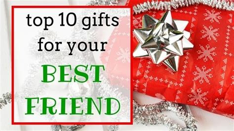 top ten gifts for your best friend 238 miles apart