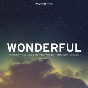 WONDERFUL - Worship from the 2013 Vineyard National ...  Wonderful