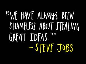 Quotes We All Steal Ideas. QuotesGram