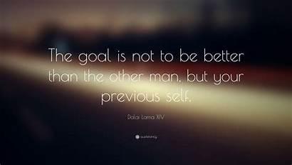 Lama Dalai Quote Quotes Better Goal Than