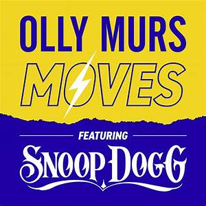 Olly Murs Charts Olly Murs Teams Up With Snoop Dogg For New Single Moves
