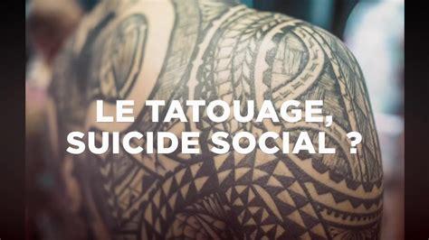 """VidÉo  Les Jeunes Et Le Tatouage, Un """"suicide Social"""" ? L"""
