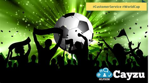world cus help desk what the world cup can teach you about customer service
