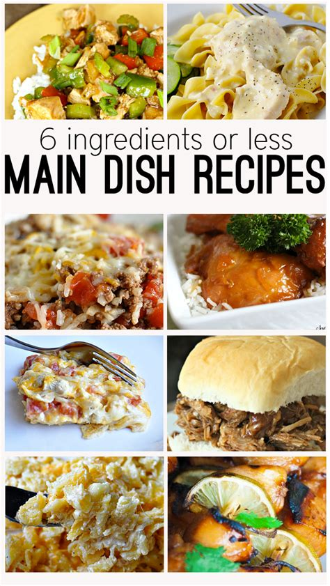 6 ingredients or less main dish recipes worth a try