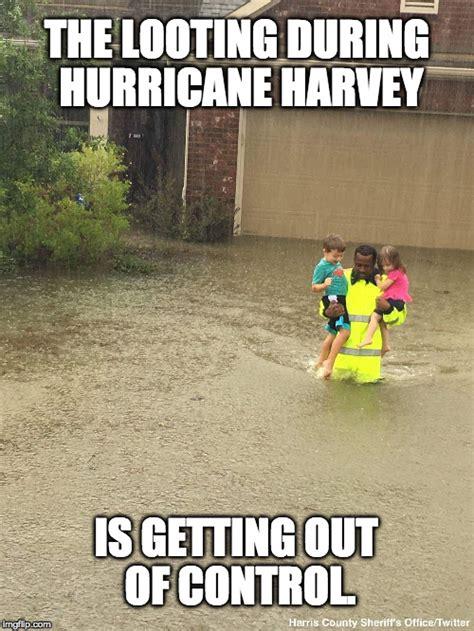 Hurricane Harvey Memes - looting imgflip