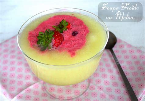 amour en cuisine soupe froide au melon amour de cuisine