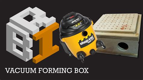 how to make a vacuum forming box let s make a thing vacuum forming box youtube