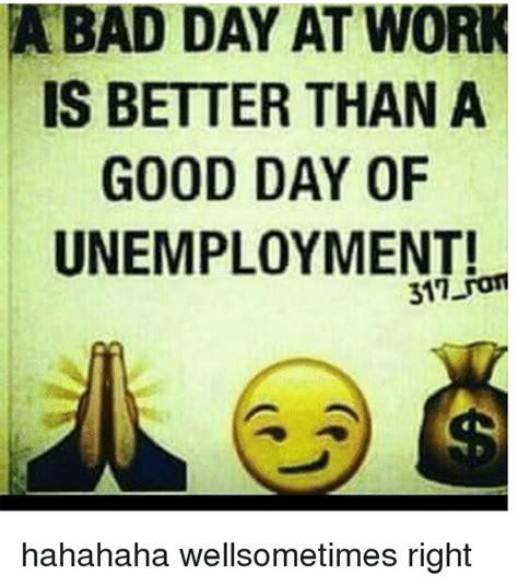 Bad Day At Work Meme - bad day at work meme 28 images memes bad day at work image memes at relatably com bad days