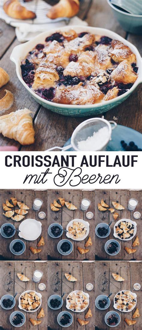 croissant auflauf mit beeren lecker zum fruehstueck oder