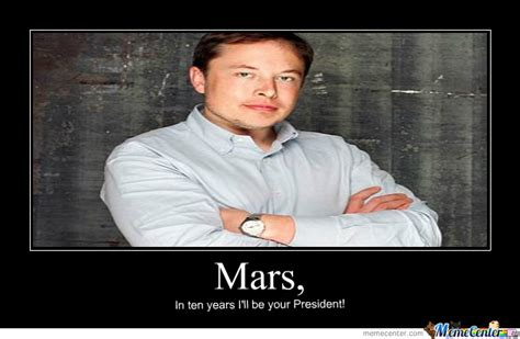 Elon Musk Memes - elon musk like a boss by diba410mor meme center