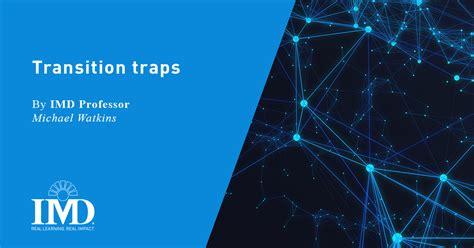 transition traps beware   pitfalls
