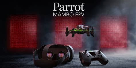 parrot launches  parrot mambo fpv race mini drone tomac