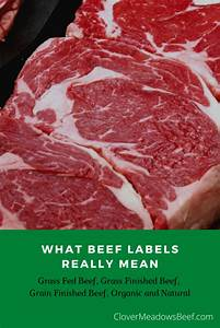 What Beef Labels Really Mean  Grass Fed Beef  Grass