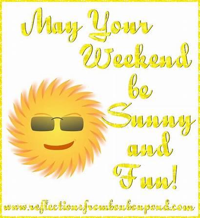 Sunny Weekend Fun Saturday Quotes Friday Happy
