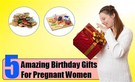 5 Amazing Birthday Gifts For Pregnant Women Expensive Gift Catalogs Voucher Dundrum Shopping Centre Registry Locator Bvlgari Baby Set Tenderly Farewell For Boss India Wedding New Zealand Personalized Websites In