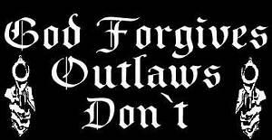 God Forgives Ou... Biker Gangs Quotes