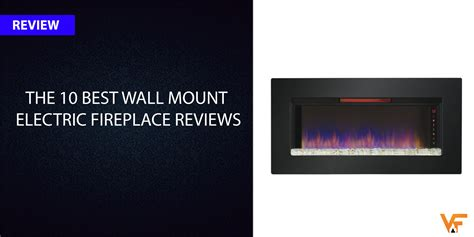 The 10 Best Wall Mount Electric Fireplace Reviews 2017