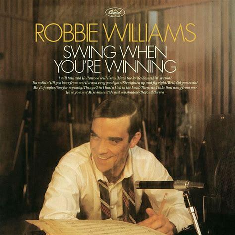 Robbie Williams Swing by Robbie Williams Swing When You Re Winning 2001