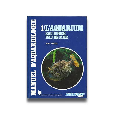 livre aquarium eau de mer 28 images livre aquarium eau de mer achat vente livre aquarium eau