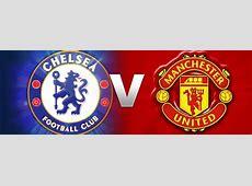 Chelsea vs Manchester United – PREDICTION & PREVIEW Soccer Picks & FREE Soccer Predictions