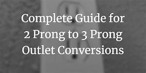 How To Ground An Outlet   Install Guide  Two To Three