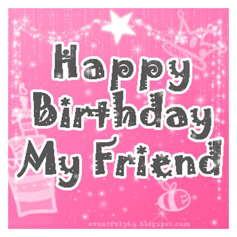 happy birthday  friend pictures   images
