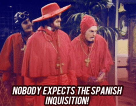 Spanish Inquisition Meme - image 581916 nobody expects the spanish inquisition know your meme