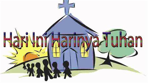 lagu rohani kristen hari  harinya tuhan youtube