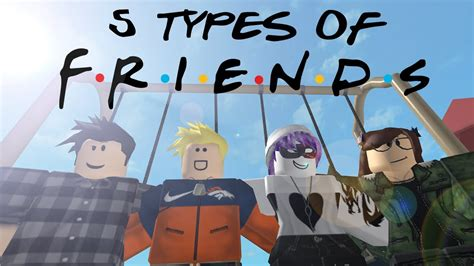 types  roblox friends youtube