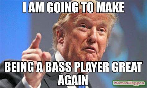 Bass Player Meme - bass player meme 28 images 22 memes only bass players will understand make your kid a rock