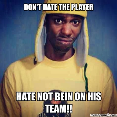 Player Memes - don t hate the player