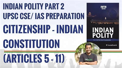 Polity 22  Citizenship (part Ii, Articles 511 Of Indian Constitution) Ias Preparation Youtube