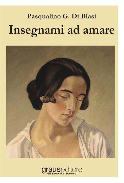 Libreria Via Piave by Insegnami Ad Amare Libreria Mondadori Di Via Piave Libri