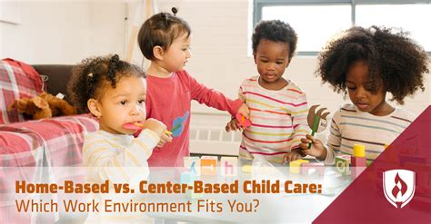 home based  center based child care  work