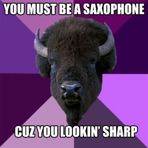 Saxaphone Meme - band buffalo this meme makes my life c band pinterest horns plays and flute