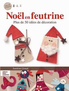 Nol En Feutrine Plus De 50 Ides De Dcoration De Editions