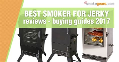 Best Smoker For Jerky Reviews 2018