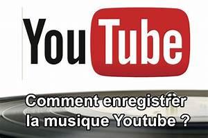 Enregistrement Musique Youtube : comment t l charger et enregistrer la musique sur youtube ~ Medecine-chirurgie-esthetiques.com Avis de Voitures