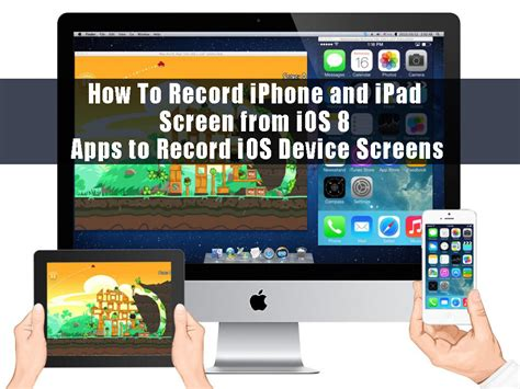 how to record on iphone how to record iphone and screen from ios 8 apps to