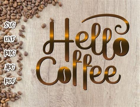 We upload amazing new content everyday! Hello Coffee SVG File for Cricut Quote Sign Lettering Lover Gift Mug Tumbler Print - SVG Files ...