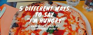 5 Different Ways To Say Quot I 39 M Hungry Quot In English Brooklyn