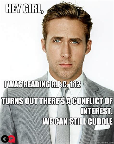 Ryan Gosling Reading Meme - i was reading r p c 1 12 turns out there s a conflict of interest we can still cuddle hey girl