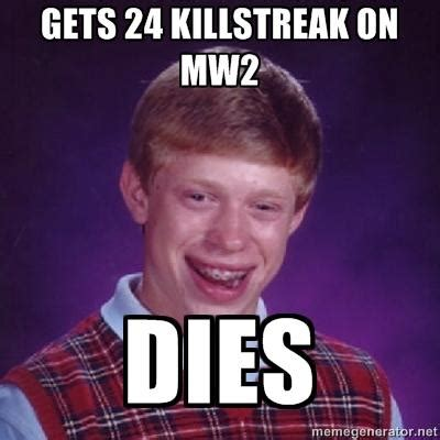 Mw2 Memes - bad luck brian mw2 bad luck brian know your meme
