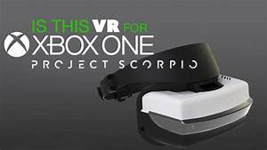 Xbox One Scorpio39s VR The Know Game News YouTube